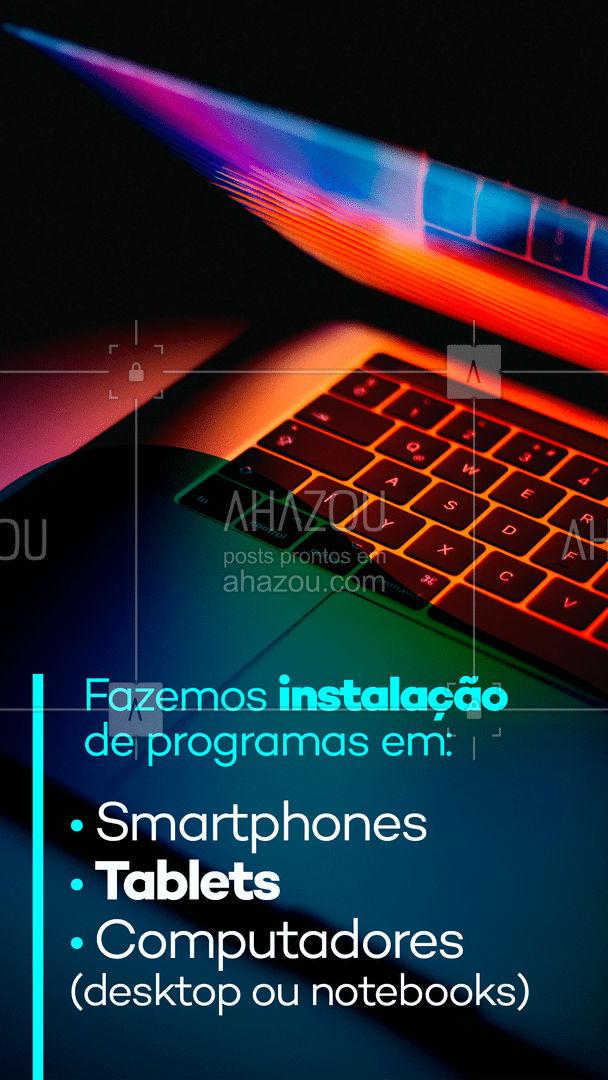 Precisando de algum programa? Nós fazemos a instalação de programas em: smartphones, tablets e computadores desktop ou notebooks. #instalação #programas #convite #AhazouTec #assistenciatecnica #assistencia