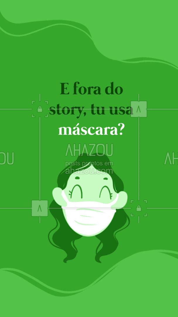 Será que fora do story a máscara não tá no queixo?? #ahazou #frasesmotivacionais  #motivacionais  #quote  #motivacional   #meme #story