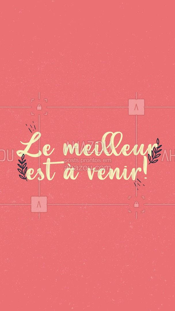 Acredite que o melhor está por vir, acredite em você! Aprenda francês rápido e sem complicação, entre em contato pelo número (XX) XXXXX-XXXX e saiba mais sobre nossas turmas. #AhazouEdu #aulasdefrances  #aulasdeingles  #aulasdeespanhol  #aulaparticular  #aulaemgrupo