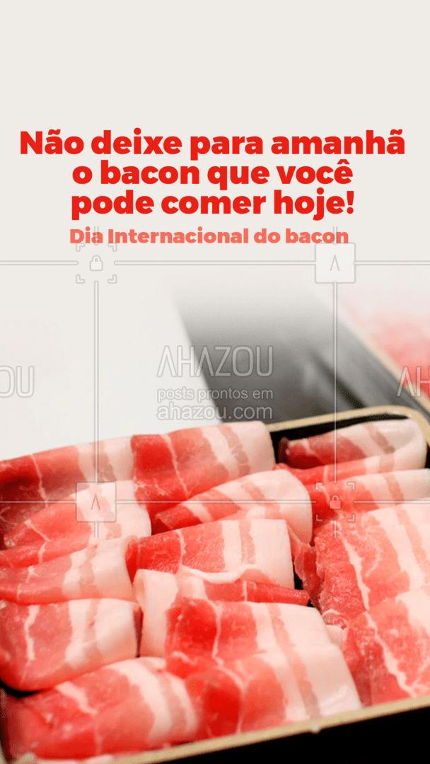 Hoje o mundo inteiro comemora o dia dessa iguaria, que faz a gente salivar só de pensar! Feliz dia do bacon pra você! #diadobacon #baconday#ahazou #motivacionais #ahazou
