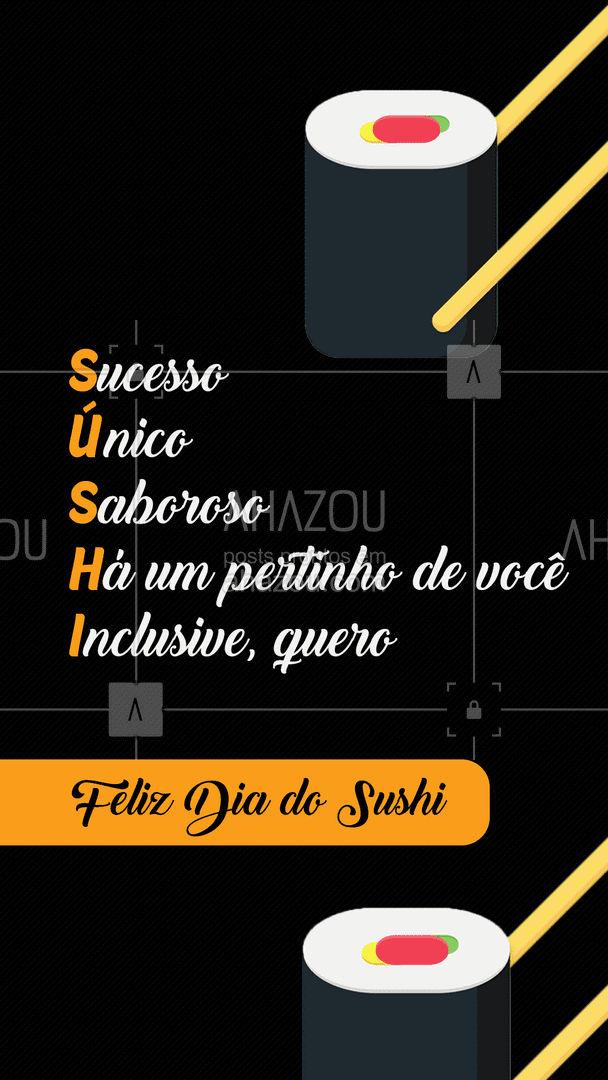 Sushi, aquela comida zero defeitos.❤️ Quem concorda?? Pedidos: (inserir contato).   #DiadoSushi #Sushi #AmoSushi #AhazouTaste #Gastronomia #ComidaJaponesa