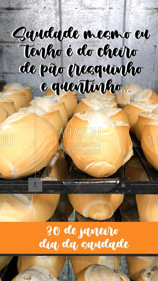 Não precisa ficar só na saudade não, vem pra cá comer pão quentinho! ? #paoquentinho #pao #padaria #ahazoutaste #diadasaudade  #padaria