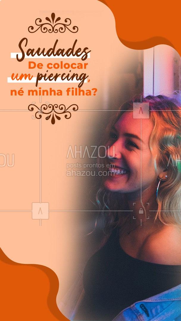 A gente sabe que você está com aquela saudade de colocar um novo piercing, né minha filha? Conta aqui pra gente se é verdade. #Piercing #Meme #Saudades #AhazouInk #Drauzio #BodyPiercing