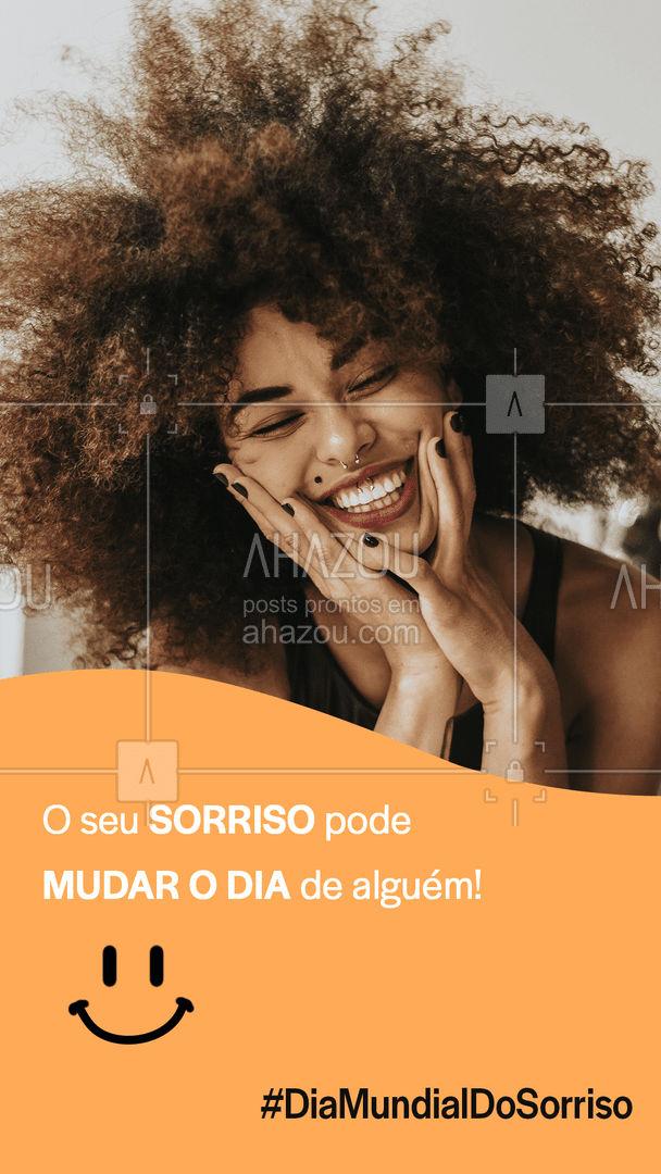 Então SORRIA! Feliz Dia Mundial do Sorriso! #ahazou  #motivacionais