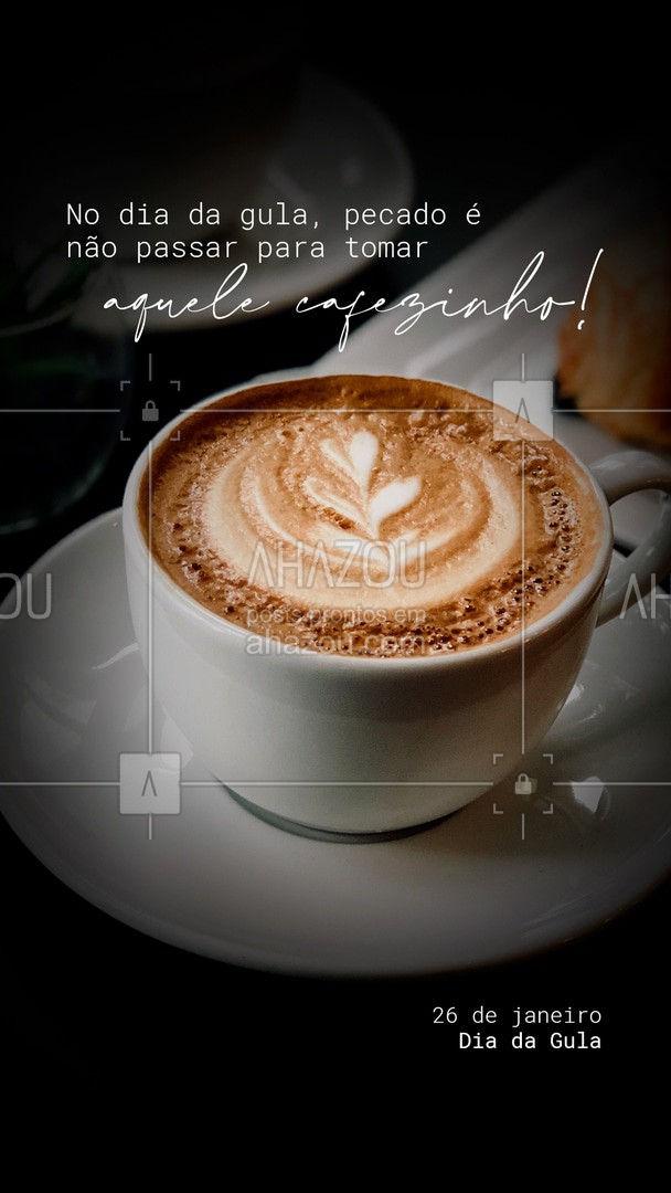 E quem sabe comer alguma coisinha também! ??  #diadagula #gula #ahazoutaste  #café #coffee #barista #coffeelife