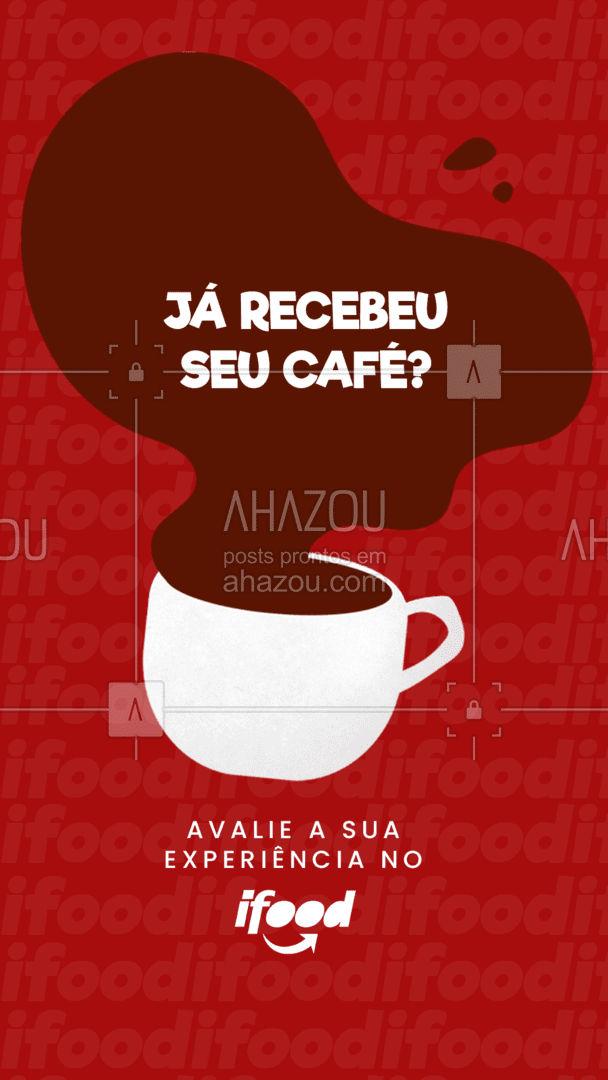 Conta pra gente como foi a sua experiência na nossa cafeteria. Fique a vontade para fazer críticas e sugestões! ? #avaliação #ifood #food #café #delivery #ahazoutaste #cafeteria #coffee #ahazoutaste
