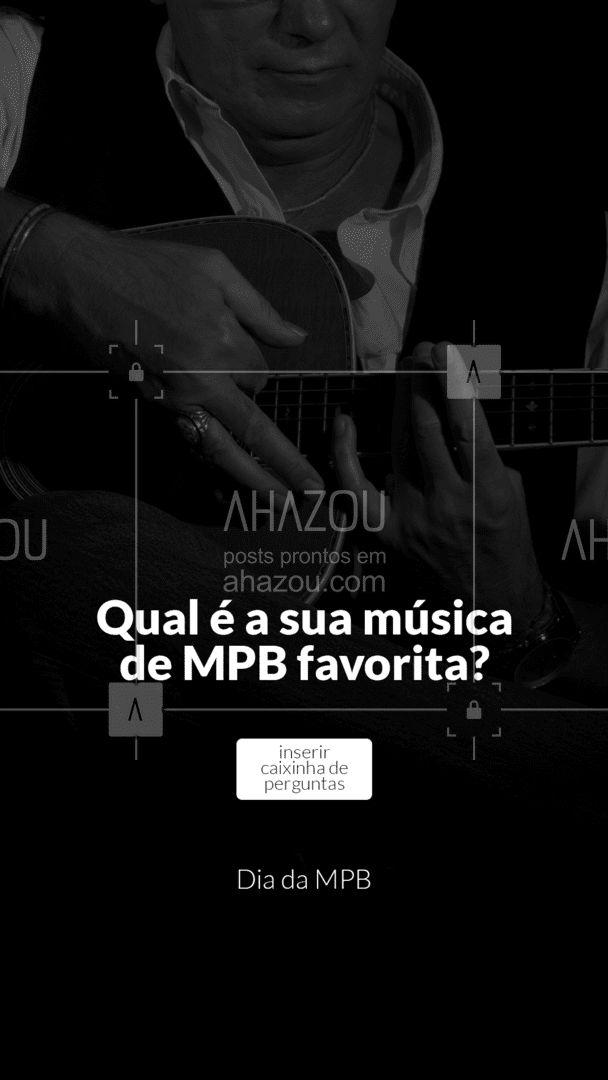 Conta pra gente, qual é a sua música favorita da MPB? 🤔👇 #diadampb #mpb #AhazouEdu  #instrumentos  #aulademusica  #música  #professordemusica