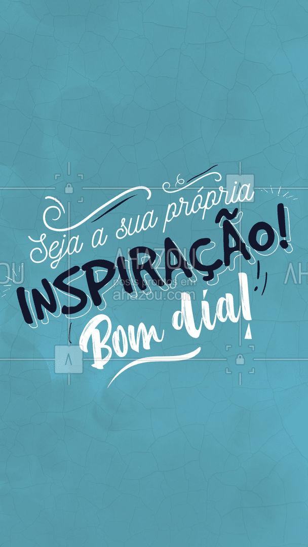 Inspire-se em você mesmo e aproveite os frutos que isso irá lhe trazer! Bom dia! ❤️ #ahazou  #frasesmotivacionais #motivacionais