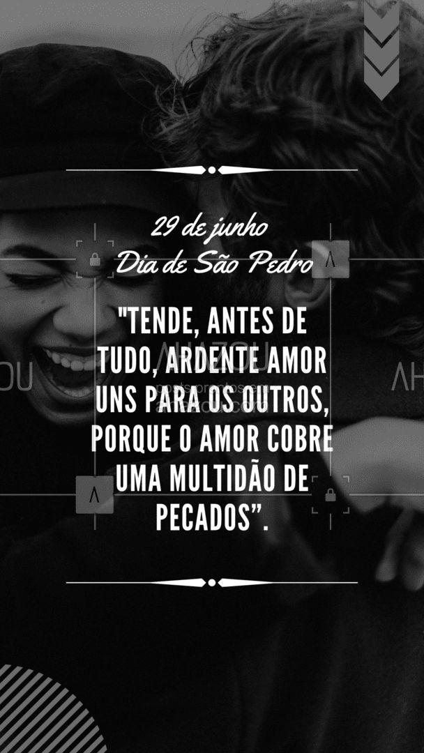 Nesse dia de São Pedro, vamos nos lembra do que realmente importa, que é o amor ao próximo! #fécristã #igreja #orações #oração #AhazouFé #SãoPedro #diadesãppedro #vivasãopedro