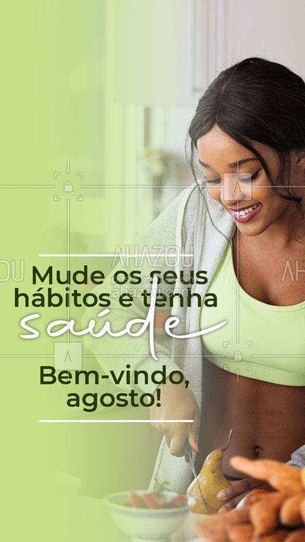 Que agosto traga muitas boas mudanças e muita saúde. Seja bem-vindo, agosto!?? #saúde #bemestar #vivabem #agosto #AhazouSaude  #qualidadedevida #cuidese