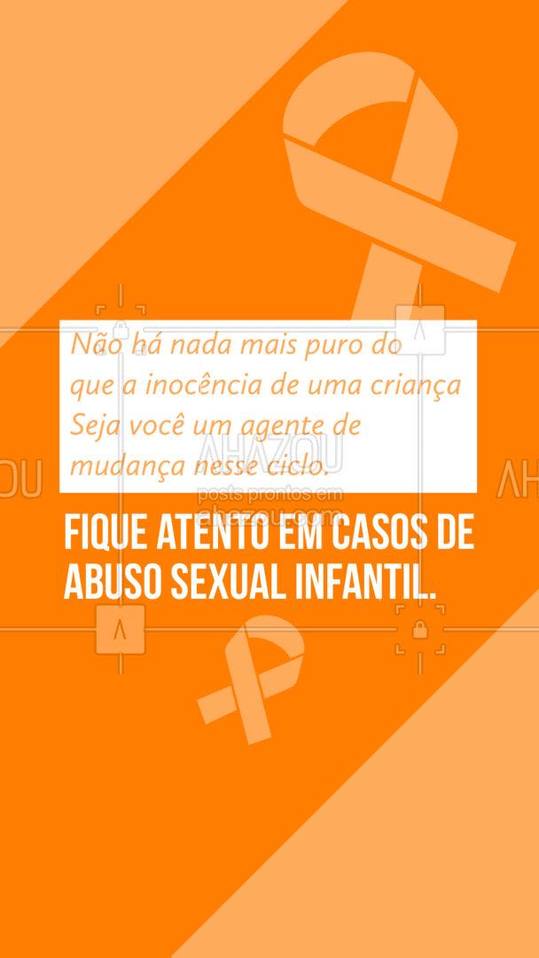 Os pequenos precisam da nossa segurança, por isso nossa atenção é tudo na vida deles. ?  #18Maio #CombateExploraçãoSexualInfantil #LutaContraAbusoInfantil #Ahazou #MaioLaranja