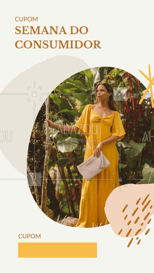 Cupom especial da semana do consumidor. Tire print desse cupom e apresente no caixa e ganhe (inserir valor) % de desconto. Venha nos visitar ou compre pelo site! #lookdodia #fashionista #fashion #moda #AhazouFashion #OOTD #modafeminina #descoto #promoçao #semaadoconsumidor