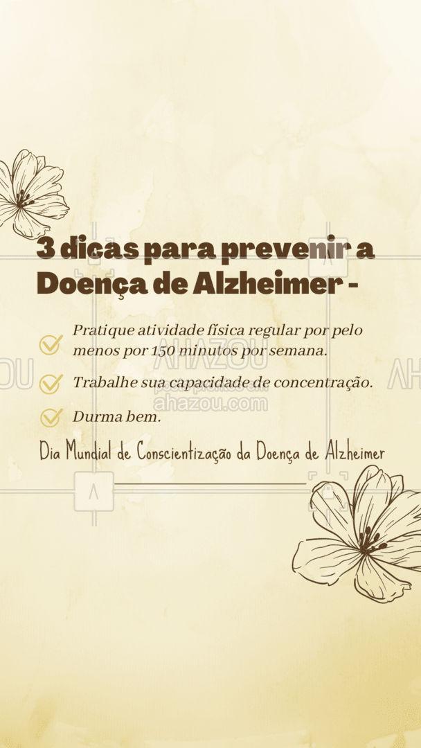 Dia Mundial de Conscientização da Doença de Alzheimer: A Doença de Alzheimer não tem cura, mas pode ser prevenida! Veja 3 dicas de prevenção que podem fazer a diferença! 😉 #ahazou #motivacionais  #frasesmotivacionais  #quote  #motivacional  #doençadealzheimer #conscientização #prevenção #dicas #diamundialdeconscientizaçãodadoençadealzheimer