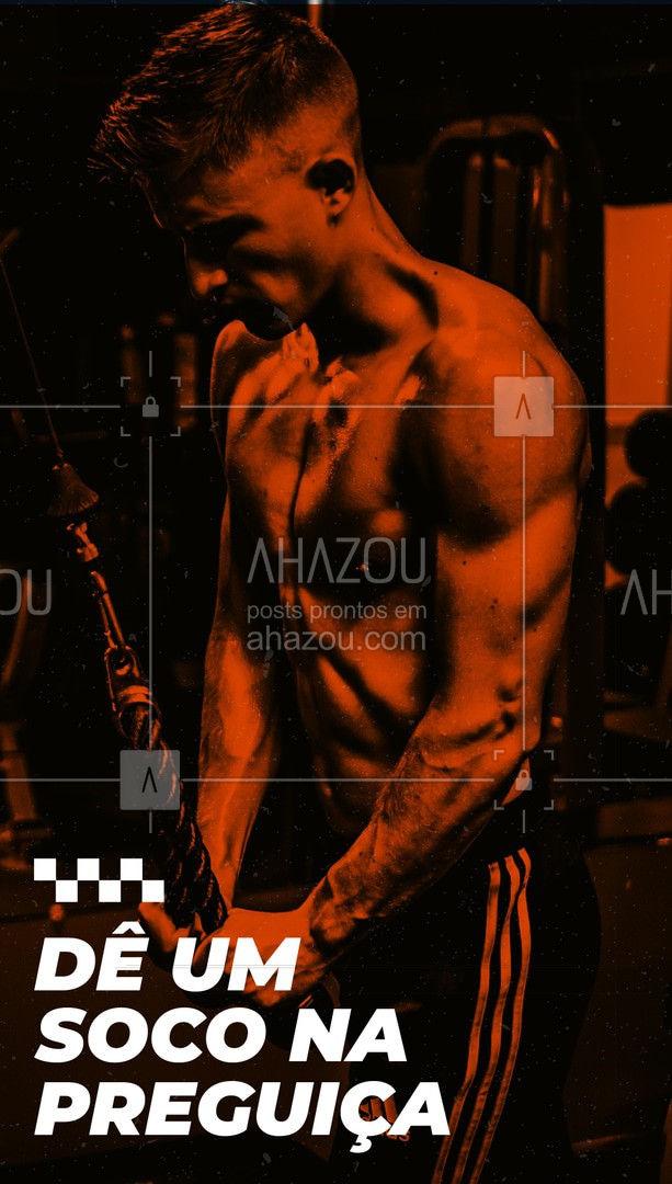 A preguiça é o seu maior inimigo. Então dá um soco nela e bora treinar. ? #AhazouSaude  #personaltrainer #boxe #luta
