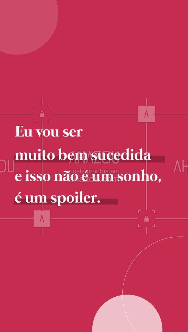 Qual é o spoiler da sua vida? ? #ahazou #spoiler #motivacional #frase #sonho #bemsucedida #sucesso #frasesmotivacionais