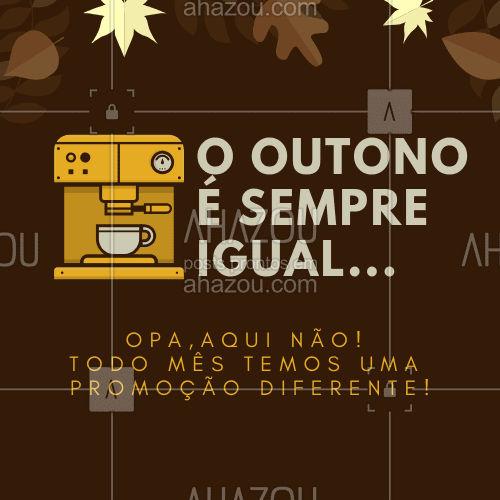 Neste mês de março a promoção é exclusiva! Vem pra cá! #ahazou #food #delicia #outonoesempreigual #promocao #cafes #cha
