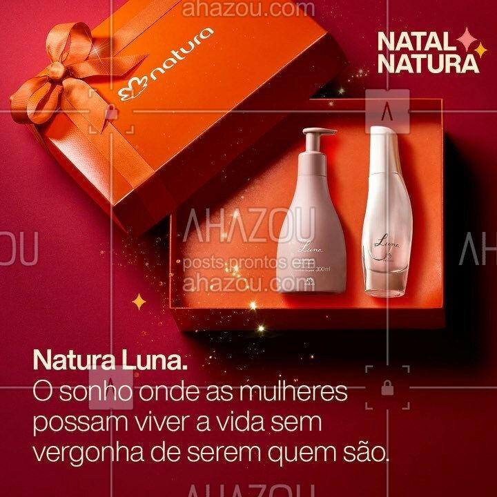 """E se neste Natal, além de presentes, compartilhássemos o sonho onde as mulheres possam viver a vida sem vergonha de serem quem são? Natal Natura. Em cada presente, o sonho de um mundo mais bonito. #CompartilheSeusSonhos #PorUmMundoMaisBonito #PraTodosVerem: Na imagem vemos a caixa de presente laranja da Natura com os produtos de Natura Luna dentro e o texto """"Natura Luna. O sonho onde as mulheres possam viver a vida sem vergonha de serem quem são."""" #AhazouNatura #ahazourevenda"""