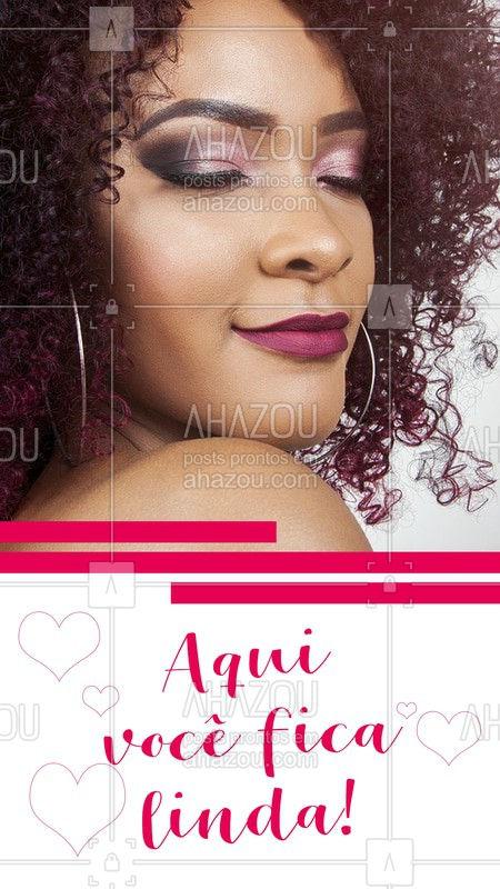 Aqui realçamos o que você tem de mais bonito! #beleza #ahazou