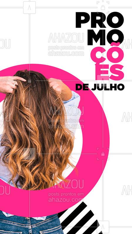 Chegou o mês de Julho e temos promoções incríveis pra você cuidar das suas madeixas! #julho #ahazou #promoções #cabelo