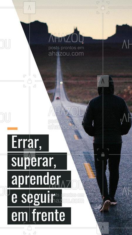 Seguir em frente, sempre! #ahazou #motivacao #vida #seguir