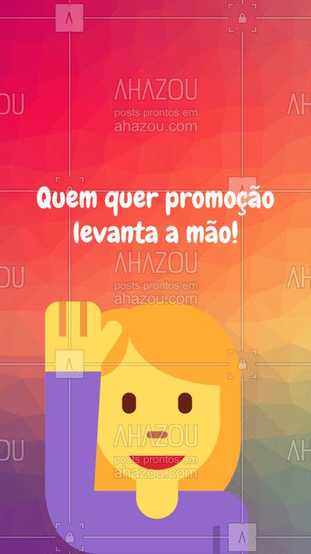 Quem quer promoção? Comenta aí embaixo que eu posso pensar no seu caso... ??? #ahazou #promocao #engracado