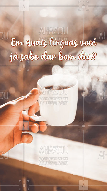Good Morning! Buenos días! Bom dia é uma das primeiras expressões que se aprende em qualquer língua. Quais você já sabe? #BomDia #AhazouEdu #Línguas #AhazouEdu