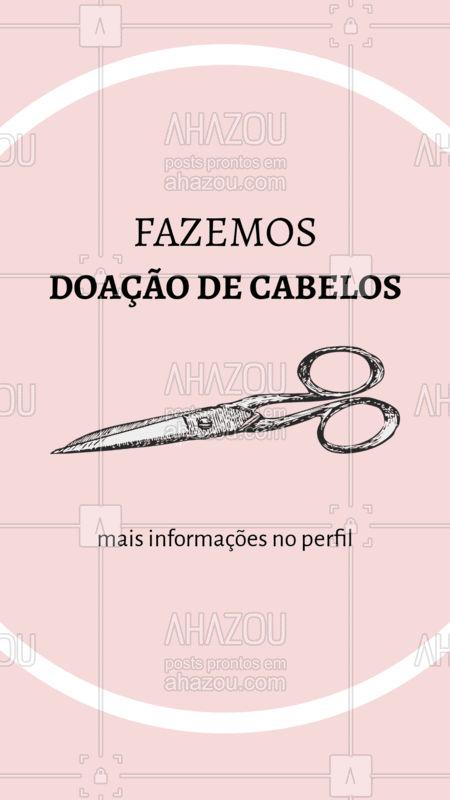 Para fazer a doação ele deve ser cortado, ter no mínimo 10 cm e pode haver química #doacao #graac #ahazou #cortesolidario