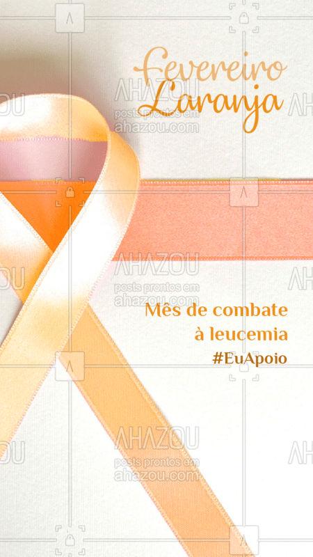 Chegou fevereiro e com ele uma nova cor representando mais uma luta e com ela a importância de se despertar para sua conscientização: o mês do combate à leucemia. Nós apoiamos esta causa, e você? #fevereirolaranja  #leucemia #combate #ahazou