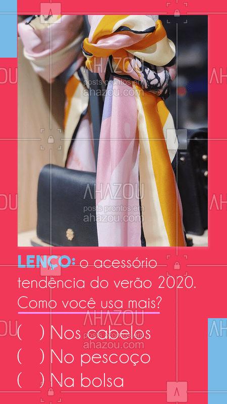 Temos lenços com estampas incríveis para o verão. ? Como você usa mais? Conta pra gente!!! #moda #ahazoufashion #fashion #lenço #acessórios #acessoriosfemininos