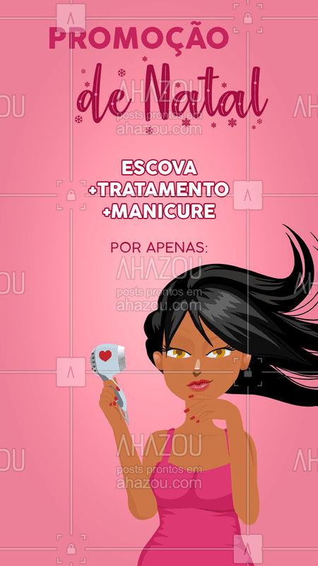 Essa é a promoção perfeita pra você que adora passar o dia no salão! Aproveite! #promoção #ahazou #natal #escova #manicure