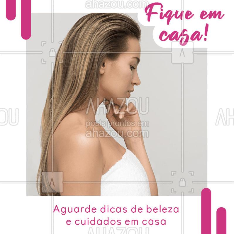 Vem novidade por aí... ? Fique em casa pelo bem de todos! Vamos se cuidar da nossa própria casa pra que esse momento acabe o mais rápido possível. Aguarde dicas! #beleza #ahazou #autocuidado #coronavirus #covid19