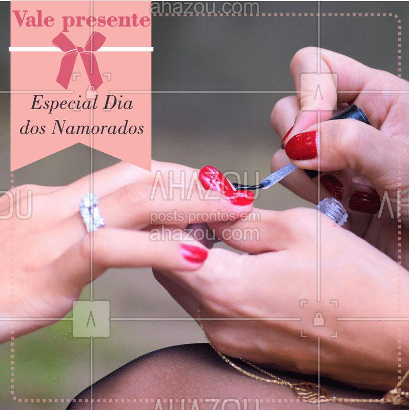 Agora não tem como errar no presente! Aqui você encontra o presente perfeito para o seu amor ? #valepresente #diadosnamorados #ahazou #manicure #pedicure
