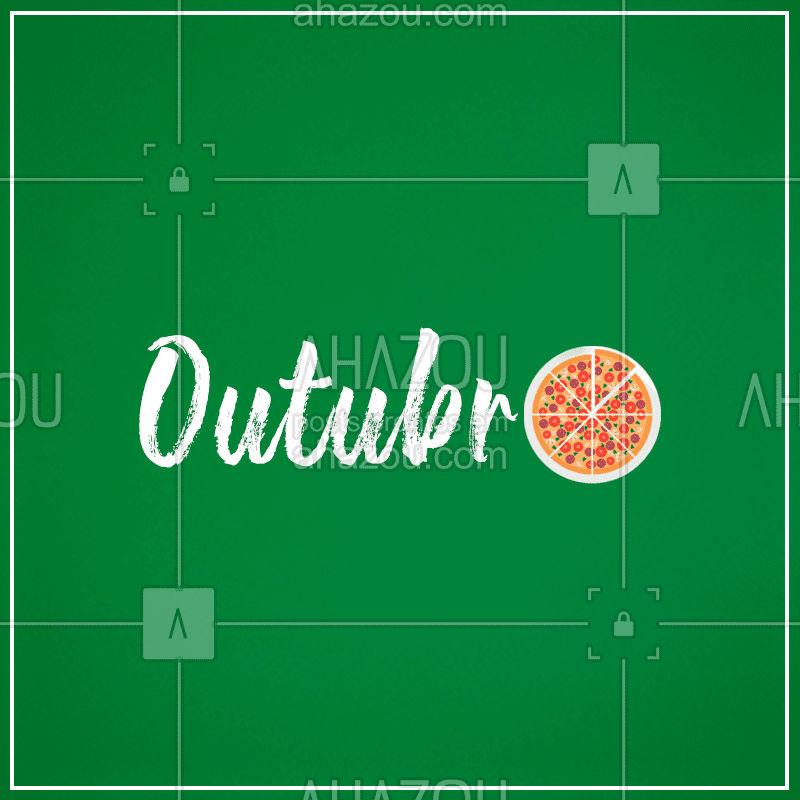 O mês de Outubro já chegou! Que seja um mês de muita comida deliciosa e momentos especiais! #outubro #ahazoutaste #pizzaria #pizza