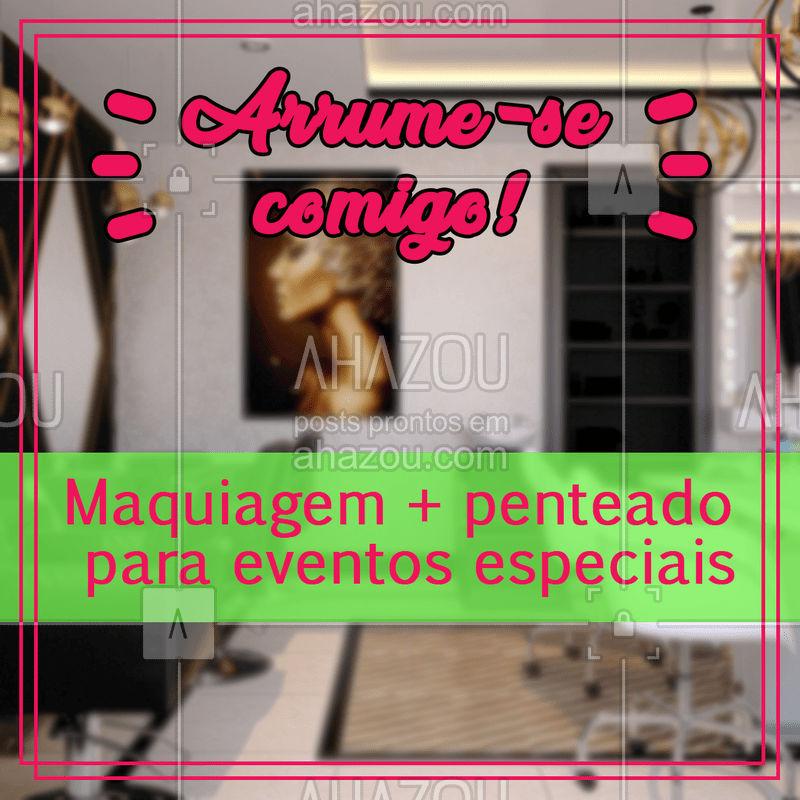 Venha ficar linda pra sua festa ou evento especial! Aproveite esse combo de make + penteado. #maquiagem #ahazou #cabelo #penteado #salaodebeleza