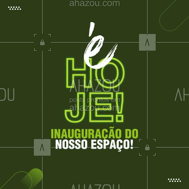 É HOJEEEEE! E você não pode perder....  #inauguramos #ahazou #inauguração