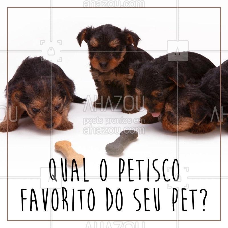 Comente aqui ? Queremos saber qual petisco seu pet mais ama! #pet #ahazou #animais #cachorro #petshop #veterinario #ahazoupet