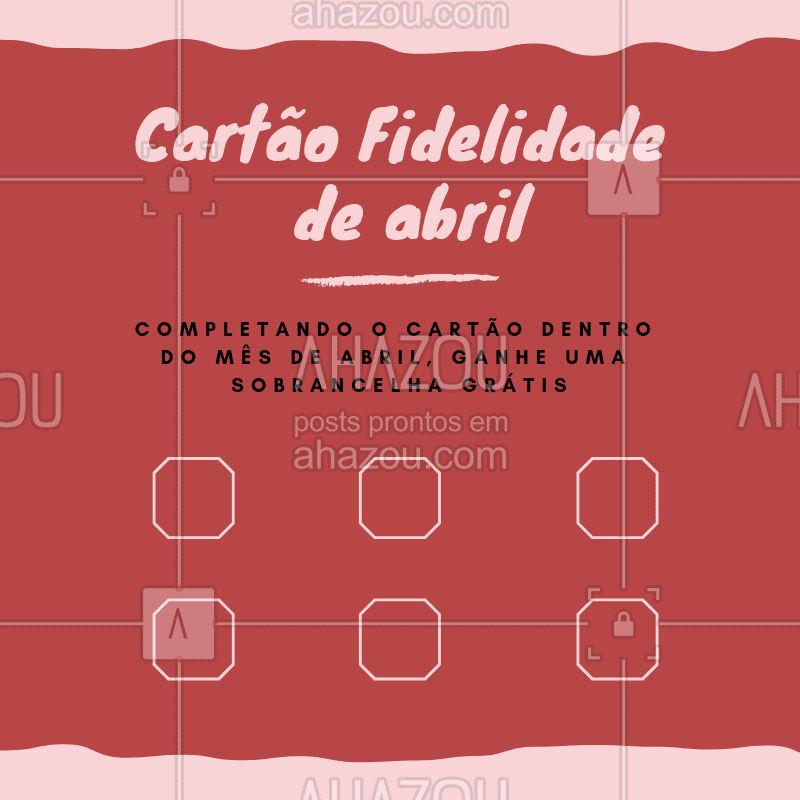 Completando o cartão dentro do mês de abril, com qualquer serviço que desejar, você ganha uma sobrancelha grátis no mês seguinte. Não vai perder, né?! ❤️️  #abril #cartaofidelidade #ahazou #esteticafacial #esteticacorporal #promoçao #sobrancelha