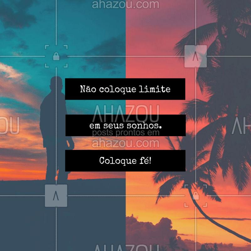 Não se limite, acredite! ??❤️ #motivacional #ahazou #fé