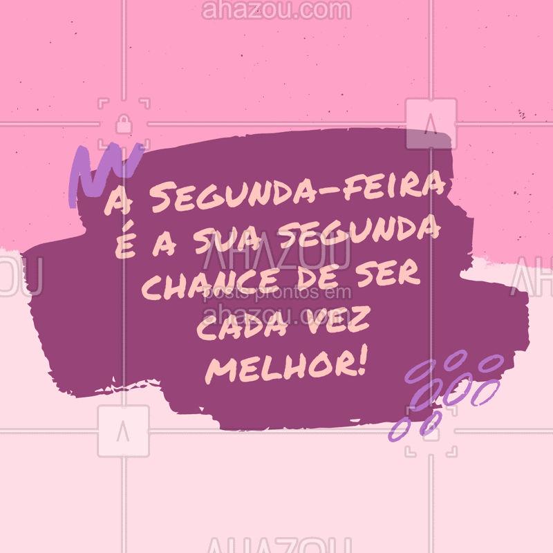 Aproveite essa nova chance de ser melhor e transforme sua semana ?? #segunda #ahazou #novasemana #novaschances
