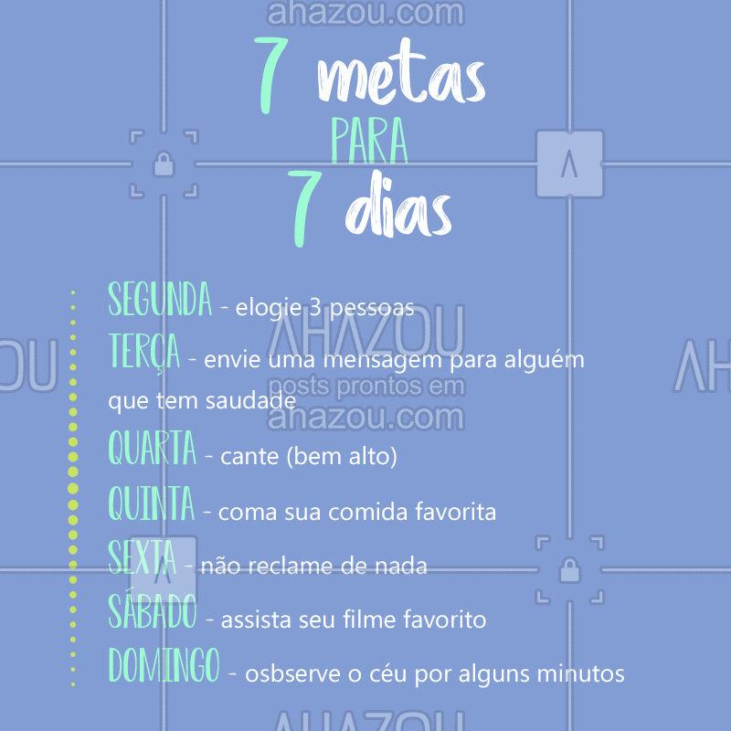 Que tal essas metas para uma semana incrível? ❤️ #motivacional #ahazou #viverbem #metas #amor