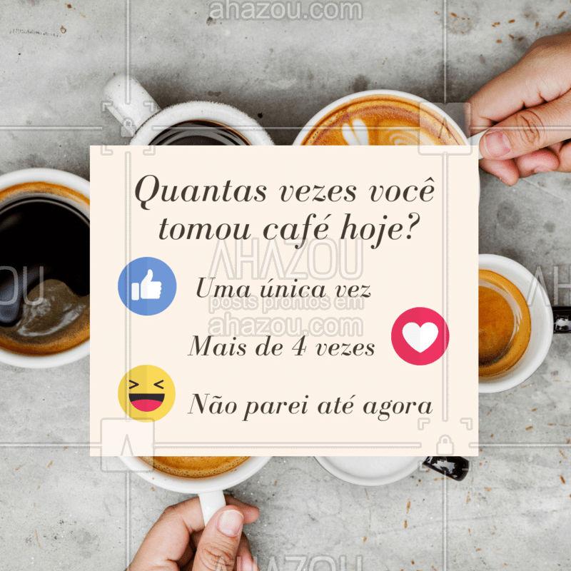 Quantos cafés você já tomou hoje?? Conta pra gente! #cafe #ahazou #soucafelover #enquete #contaai