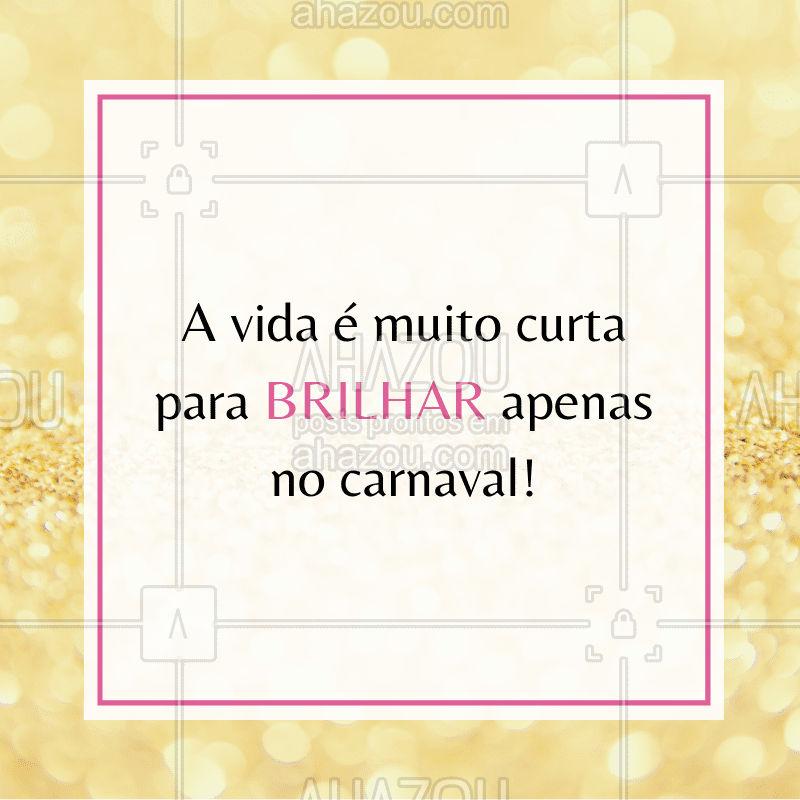 Concordam? ✨ #carnaval #frase #ahazou #beleza #ahazoubeleza #motivacional
