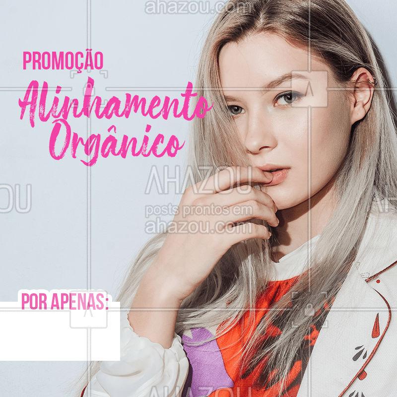 Vem ficar linda, leve e lisa por um precinho especial, agende seu horário ?  #promoção #alinhamentoorganico #ahazou