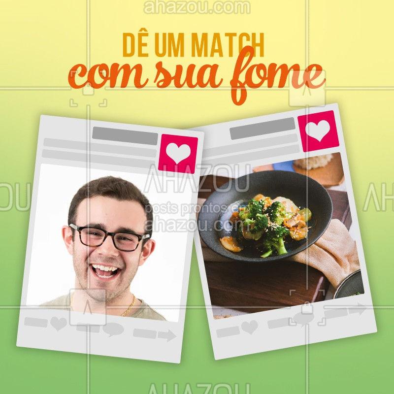 Bateu aquela fome? A gente resolve pra você! #deumatch #ahazou #fome #gastronomia