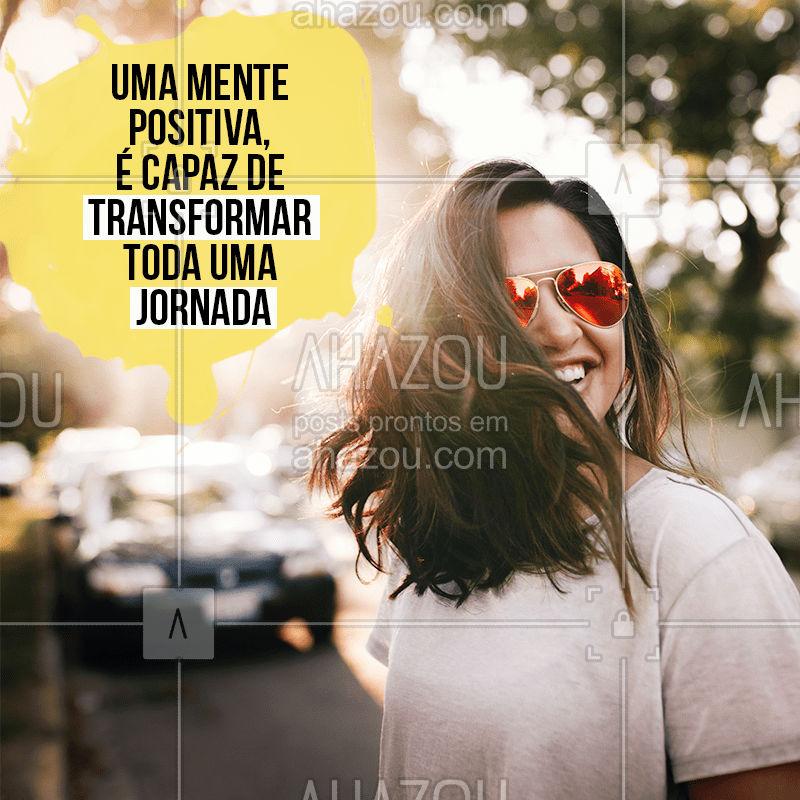 Olhar a vida de forma positiva pode transformar uma jornada inteira! Acredite, seja leve e viva!   #positividade #vida #ahazou