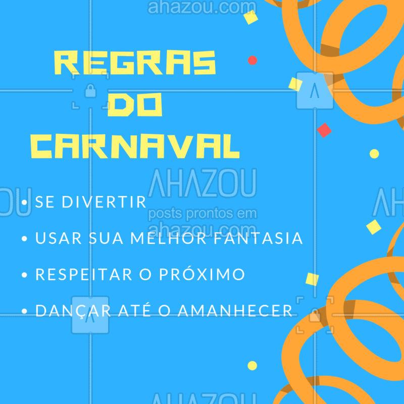 No Carnaval a regra é se divertir! Mas sempre respeitando o próximo e lembrando que devemos ouvir e respeitar o NÃO! Se joga com a sua melhor fantasia, dance até o amanhecer, e curta esse feriado que a gente ama! #carnaval #ahazou #feriado #diversao #folia