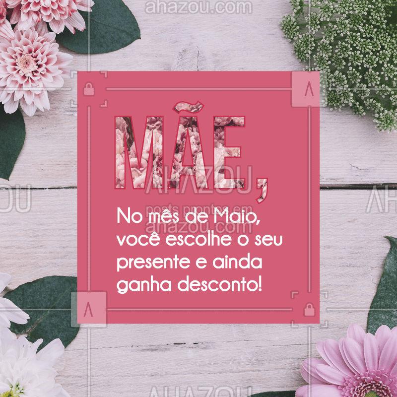 Aproveite este mês inteirinho recheado de promoções especiais para você! ? #diadasmaes #ahazou #promocao #beleza