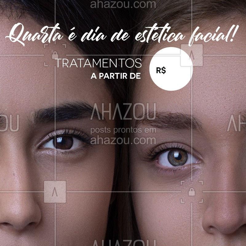 Quarta-feira também é dia de estética! Aproveite a promoção e venha fazer seus tratamentos faciais. #estetica #esteticafacial #ahazou #ahazouestetica #pelelinda #cuidados