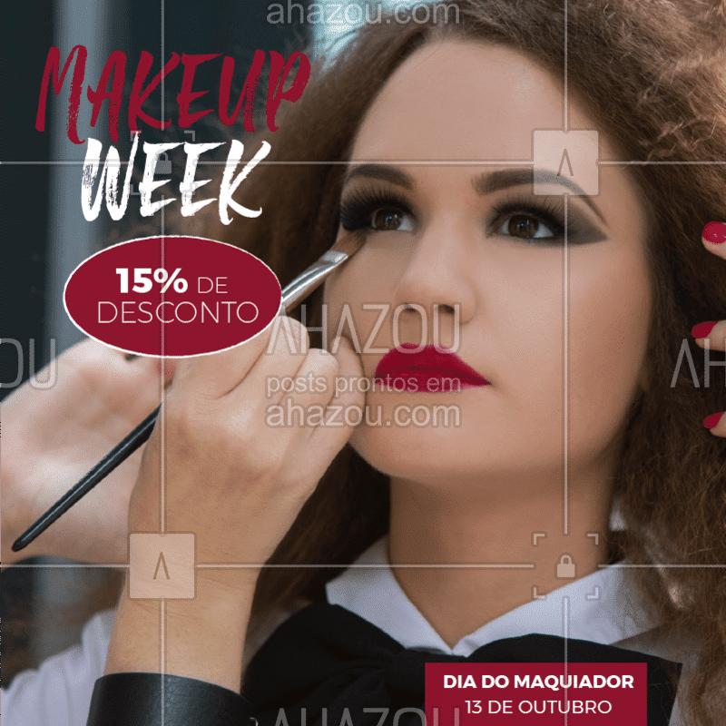 Na semana do maquiador, venha fazer sua make com 15% de desconto! #diadomaquiador #ahazou #make