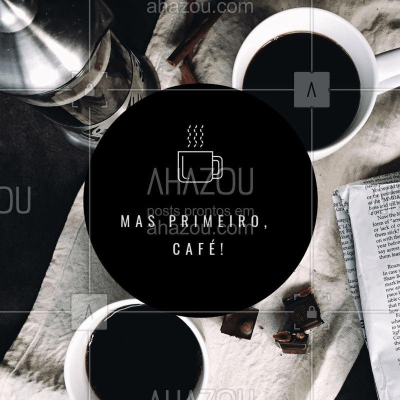 Antes de mais nada...☕ #café #ahazou #amocafé #engraçado